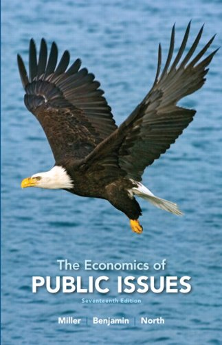 The Economics of Public Issues (17th Edition) (The...