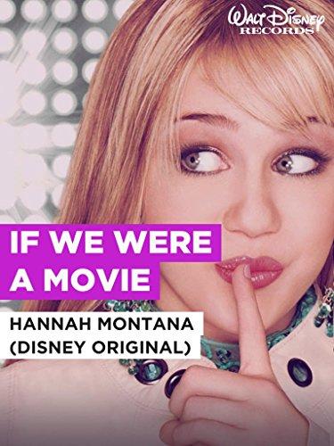 """If We Were A Movie im Stil von \""""Hannah Montana (Disney Original)\"""""""