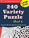 240 Variety Puzzle Book 1: Word Search, Sudoku, Code Word and Word Fill-in for Effective Brain Exercise! (240 Fun Puzzles For Effective Brain Exercise!)