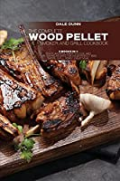 The Complete Wood Pellet Smoker and Grill Cookbook: 3 Books in 1: 150+ Flavorful, Easy-to-Cook, and Time-Saving Recipes For Your Perfect BBQ. Smoke, Grill, Roast Every Meal