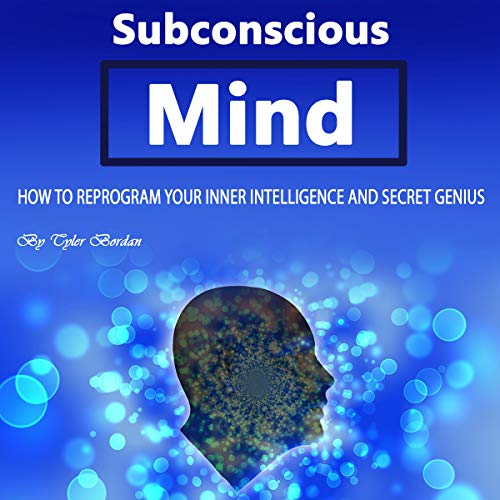 Subconscious Mind: How to Reprogram Your Inner Intelligence and Secret Genius cover art