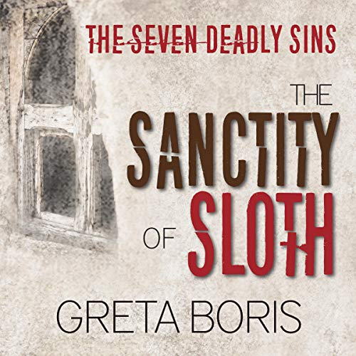 The Sanctity of Sloth audiobook cover art
