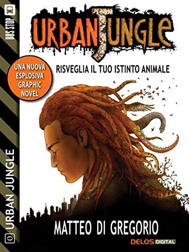 Risveglia il tuo istinto animale (Urban Jungle) (Italian Edition)