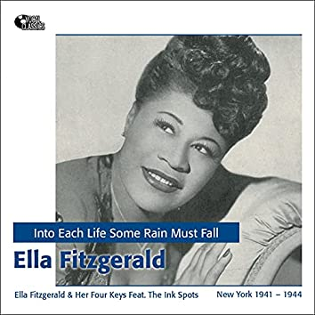 Into Each Life Some Rain Must Fall (Recordings of 1941 - 1944, New York)