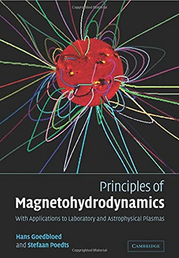 症候群マインド同封するPrinciples of Magnetohydrodynamics: With Applications to Laboratory and Astrophysical Plasmas