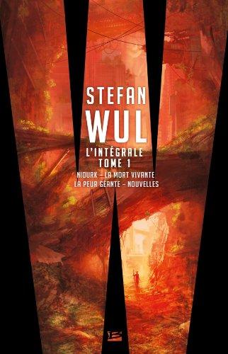 Stefan Wul - L'intégrale 1