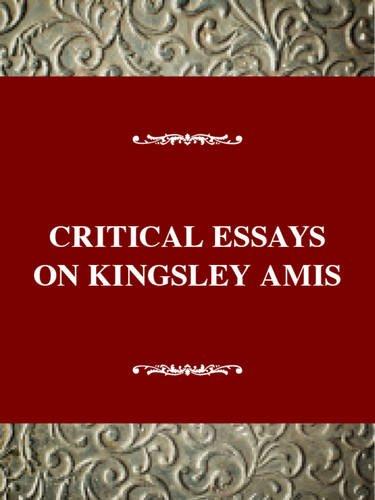 Critical Essays on Kingsley Amis: Kingsley Amis