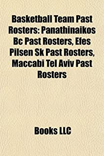 Basketball Team Past Rosters: Panathinaikos BC Past Rosters, Efes Pilsen Sk Past Rosters, Maccabi Tel Aviv Past Rosters