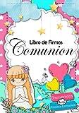 Libro de Firmas Comunion: Perfecto para La Primera Comunión o Bautizo: Con este libro podrás anotar Firmas, Deseos, Quien soy, Agradecimientos y Mucho más