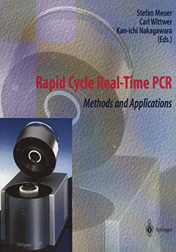 Rapid Cycle Real-Time PCR: Methods and Applications (Springer Lab Manuals)