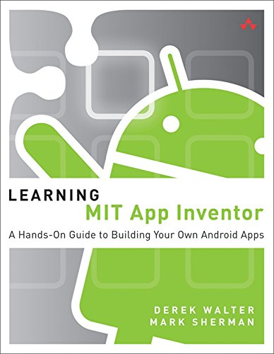 Learning MIT App Inventor: A Hands-On Guide to Building Your Own Android Apps (English Edition)
