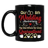 N\A Il Nostro 8 ° Anniversario di Matrimonio Quello in Cui Siamo Stati Messi in Quarantena Tazza in Ceramica da Festa 2020 Tazze da caffè grafiche Tazze Nere Top da tè novità Personalizzata 11 Oz