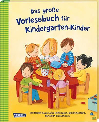 Das große Vorlesebuch für Kindergarten-Kinder: mit über 25 Geschichten von Margit Auer, Luise Holthausen, Christine Merz, Christian Tierlmann u.a.