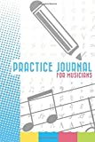 Practice Journal: For Musicians