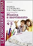 Musica e movineto. Per la 4ª e 5ª classe elementare