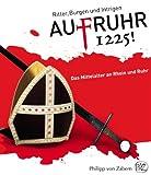 AufRuhr 1225! Ritter, Burgen und Intrigen - Das Mittelalter an Rhein und Ruhr by LWL- Museum für Archäologie (2010-02-25) - LWL- Museum für Archäologie;Herne (Hrsg.)