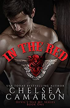 In the Red: Nomad Bikers (Devil's Due MC Book 1) by [Chelsea Camaron]