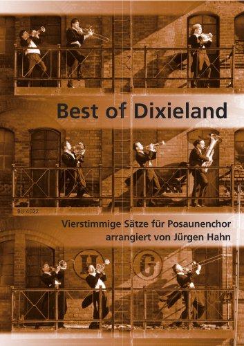 Best of Dixieland. Vierstimmige Sätze für Posaunenchor (4 Spielpartituren in C) (Musik für Blechbläser)