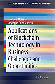Applications of Blockchain Technology in Business  Challenges and Opportunities  SpringerBriefs in Operations Management