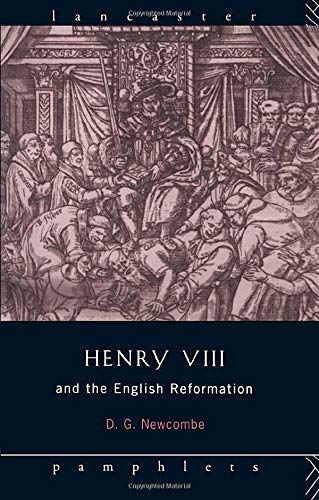 Henry VIII and the English Reformation (Lancaster Pamphlets)