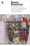 A History of the Crusades II: The Kingdom of Jerusalem and the Frankish East 1100-1187 (Penguin Modern Classics) - Steven Runciman