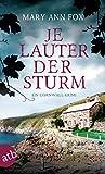 Je lauter der Sturm: Ein Cornwall-Krimi (Mags Blake 6)...