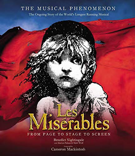 Price comparison product image Les Miserables: The Story of the World's Longest Running Musical in Words,  Pictures and Rare Memorabilia