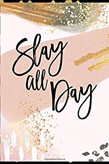 Slay All Day: Lined Checklist Journal Notebook, Inspirational Quote Gift for Women, Blank Book, Rose Gold, 6