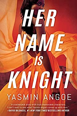 Her Name Is Knight (Nena Knight Book 1)