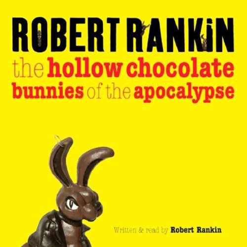 The Hollow Chocolate Bunnies of the Apocalypse audiobook cover art