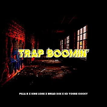 Trap Boomin' (feat. Bread Doe, King Louie & KD Young Cocky)