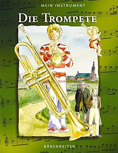 Die Trompete: Mein Instrument