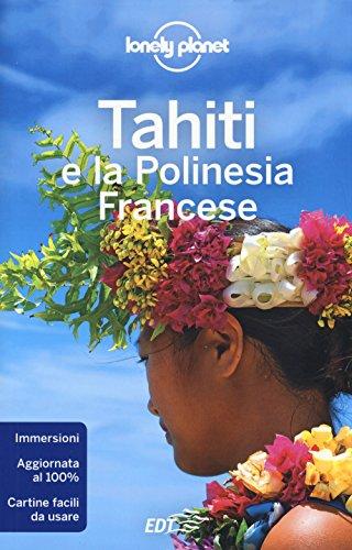 Tahiti e la Polinesia francese (Guide EDT/Lonely Planet)