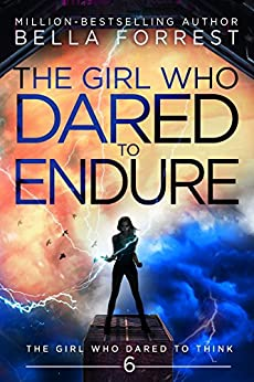 The Girl Who Dared to Think 6: The Girl Who Dared to Endure by [Bella Forrest]