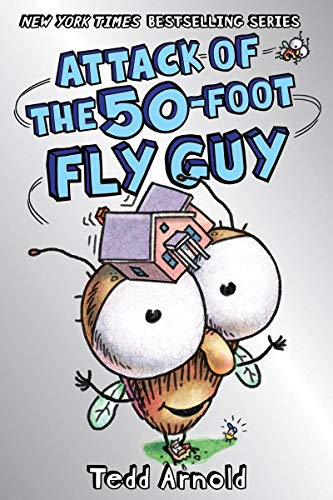 Attack of the 50-Foot Fly Guy! (Fly Guy #19), Volume 19