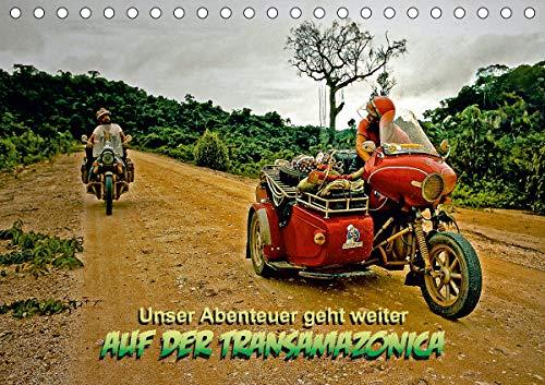 Unser Abenteuer geht weiter - AUF DER TRANSAMAZONICA (Tischkalender 2021 DIN A5 quer)