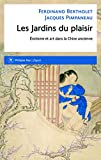Les Jardins du plaisir. Erotisme et art dans la Chine ancienne