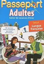 Passeport Adultes : Cahier de vacances d'hiver, Spécial Langue Française