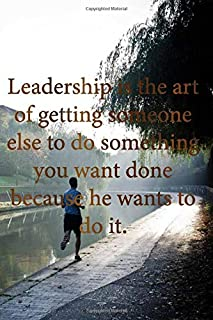 """Jogging : Leadership is the art of getting someone else to do something you want done because he wants to do it: 6 x 9"""" No..."""