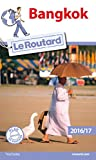 Guide du Routard Bangkok 2016/2017