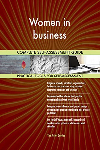 Women in business All-Inclusive Self-Assessment - More than 670 Success Criteria, Instant...