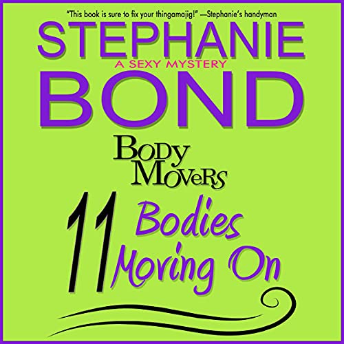 11 Bodies Moving On: Body Movers, Book 11