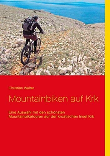 Mountainbiken auf Krk von Christian Walter (13. August 2014) Broschiert