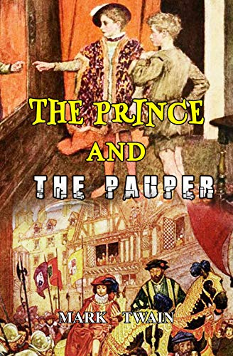 THE PRINCE AND THE PAUPER: (Complete With 196 Illustrations) (English Edition)