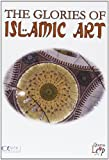 Glories of Islamic Art, the [Import anglais]