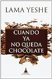 Cuando Ya No Queda Chocolate