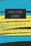 Diario De Viaje Bahamas: 6x9 Diario de viaje I Libreta para listas de tareas I Regalo perfecto para tus vacaciones en Bahamas