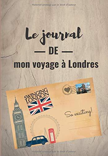 Le journal de mon voyage à Londres: Livre de voyage à Londres à compléter I 6.69 x 9.61 pouces I Cadeau pour enfants et adolescents pour leur séjour en Angleterre.