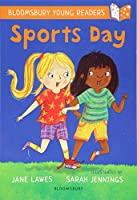 Sports Day: A Bloomsbury Young Reader: White Book Band (Bloomsbury Young Readers)