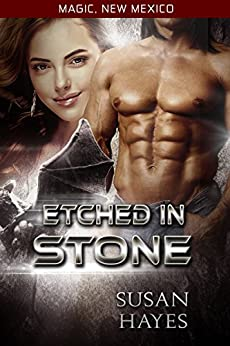 Etched In Stone (Magic, New Mexico Book 4) by [Susan Hayes, S.E. Smith]